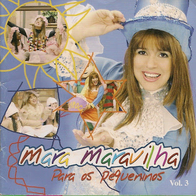Mara Maravilha – Mara Maravilha Para Os Pequeninos   Vol. 3 (2006) | músicas