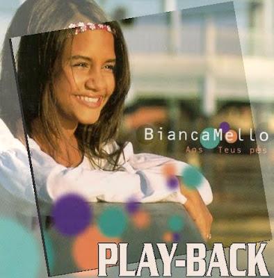 Baixar CD Play Back   Bianca Mello   Aos Teus Pés (2003)