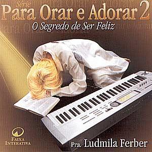 ludmila+ferber+para+orar+e+adorar+2 Ludmila Ferber   Para Orar e Adorar 2   O Segredo De Ser Feliz 2003 Voz e Playback