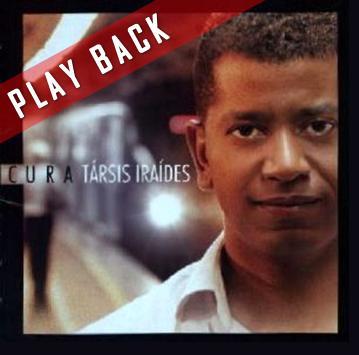 Tarsis Iraídes   Cura (2007) Play Back | músicas