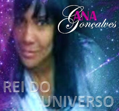 Ana Gonçalves - Rei do Universo