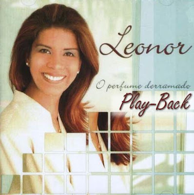 Leonor – O Perfume Derramado (2004) Play Back