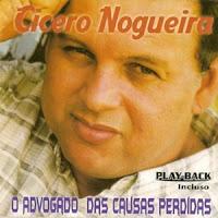 Cicero Nogueira - O Advogado Das Causas Perdidas 2003