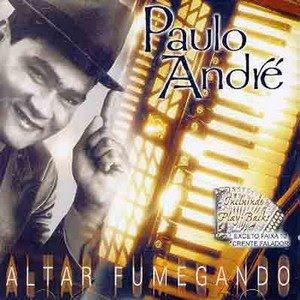 Paulo André – Altar Fumegando (2002) | músicas