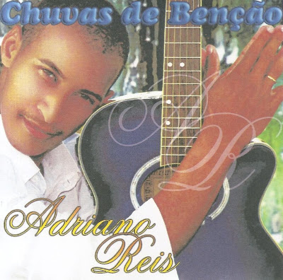 Adriano Reis - Chuvas de Benção (2010)