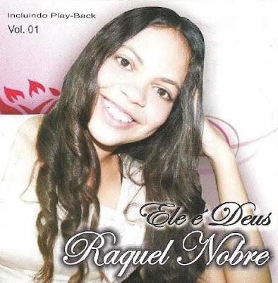 Raquel Nobre - Ele é Deus (2010)