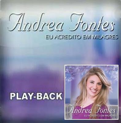 Andr�a Fontes - Eu Acredito em Milagres - Playback