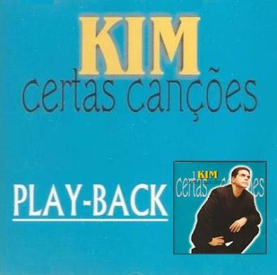Kim - Certas Canções -1999 - Playback