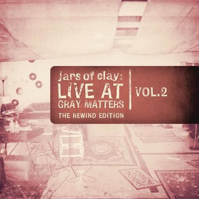 Jars Of Clay - Live At Gray Matters | Vol. 2 (2010)