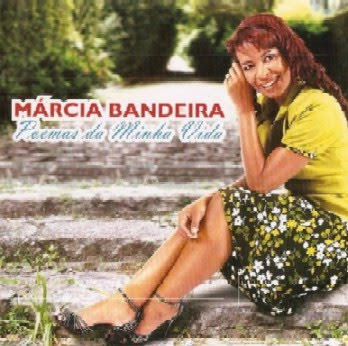 Márcia Bandeira – Poemas da Minha Vida (2007)