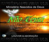 Ministério Nascidos de Deus – Não Tema (2008)