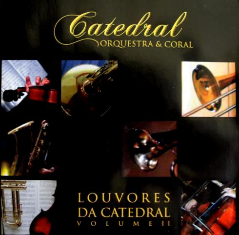 Catedral Orquestra & Coral - Louvores da Catedral Vol. II (2005)