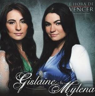 Gislaine & Mylena - É Hora de Vencer - 2004