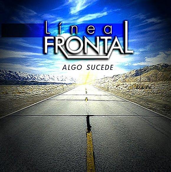 Linea Frontal - Algo Sucede