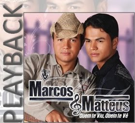 Marcos & Matteus - Quem Te Viu, Quem Te Vê (2010) PlayBack