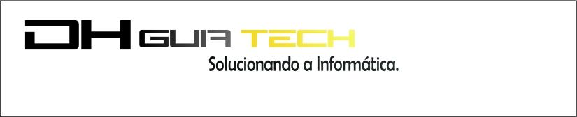 DH Guia Tech - Solucuionando a Informática.
