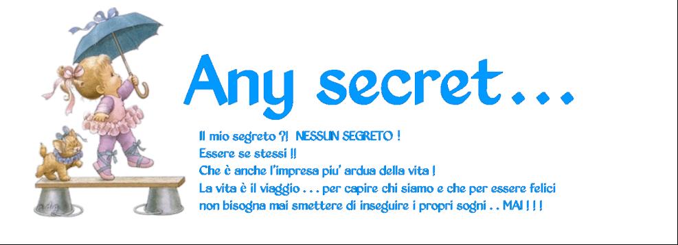 Any secret...