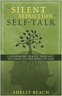 The Silent Seduction of Self Talk