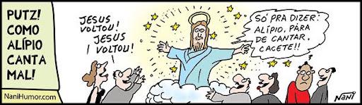 Tiras: Putz! Como o Alípio canta mal! jesus