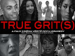 True Grit(s): a faux cinema verite' docu-dramedy