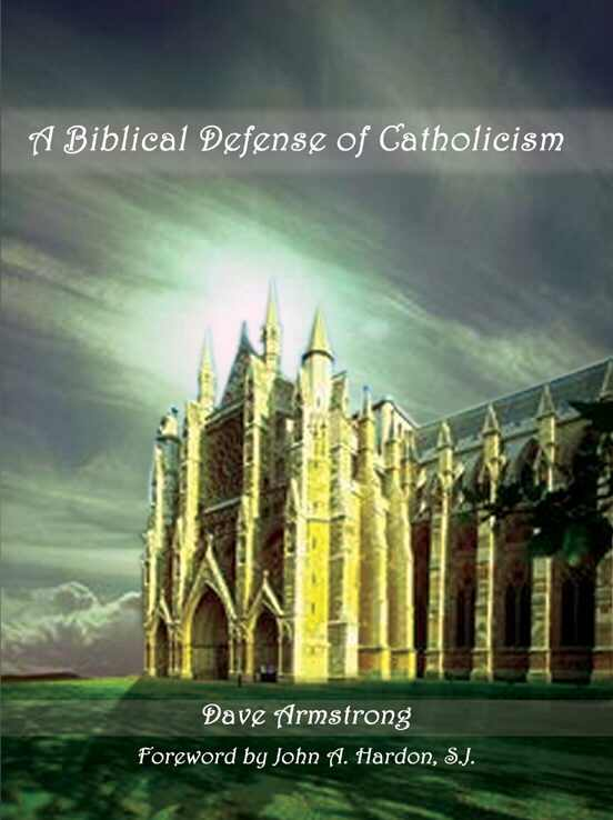 Books by Dave Armstrong: A Biblical Defense of Catholicism