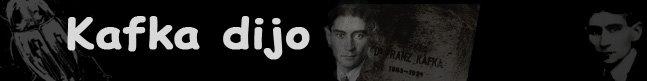 Kafka dijo