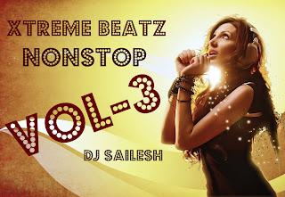 Xtreme BeatZ Nonstop Vol-3-Dj Sailesh Xtreme+Beatz+NonStop+vol-3-Dj+Sailesh