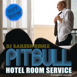 Pitbull - Hotel Room Service (DJ Sailesh Remix) Pitbull-Hotel-Room-Service1s