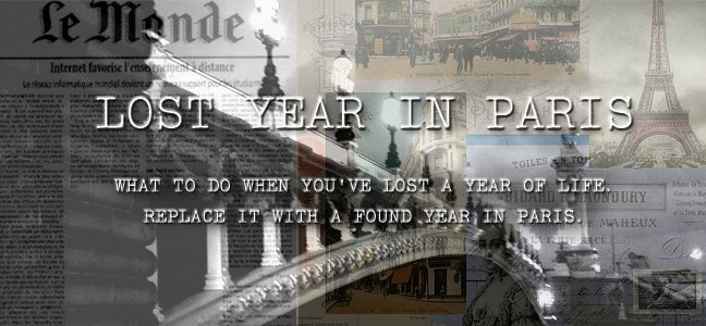Lost Year in Paris . . . and beyond