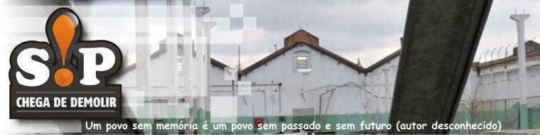 Chega de Demolir S!P - Reminiscências Paulistanas