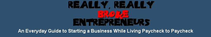 Really, Really Broke Entrepreneurs