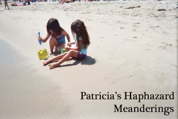 Patricia's Haphazard Meanderings