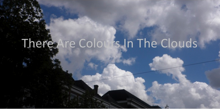 There Are Colours In The Clouds