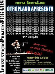 23/11/2008 ACÚSTICO OUTROPLANO FESTIVAL 11ª edição ( foz do iguaçu )