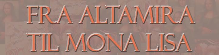 Fra Altamira til MonaLisa