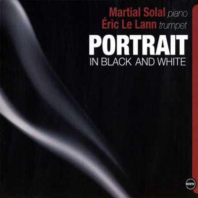 Les trompettistes de Jazz Martial+Solal++%26+Eric+le+Lann+-+Portrait+in+Black+and+White+(2006)