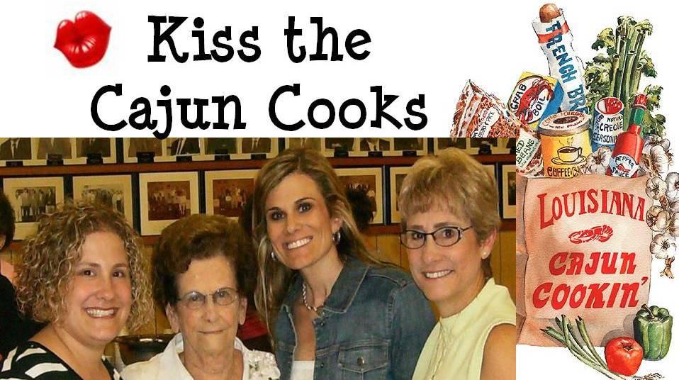 Kiss the Cajun Cooks