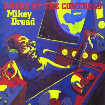 MikeyDreadDreadatthecontrols