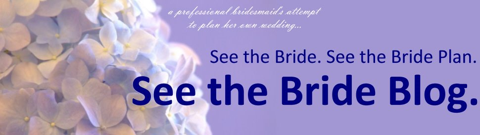 See the Bride. See the Bride Plan. See the Bride Blog.