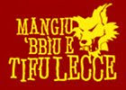 Mangiu, 'bbiu e tifu Lecce