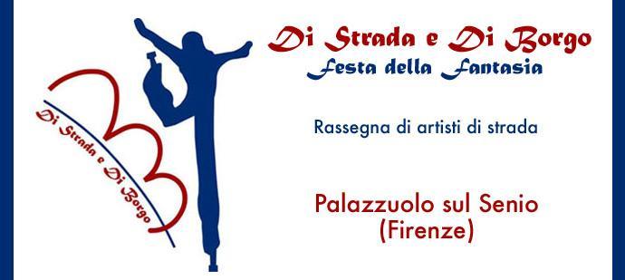 """DI STRADA E DI BORGO """"Festa della Fantasia"""" RASSEGNA DI ARTISTI DI STRADA 26 e 27 Luglio"""