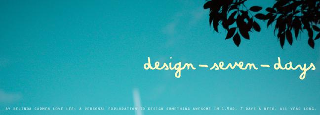 design seven days