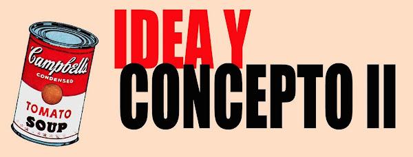 Idea y concepto II