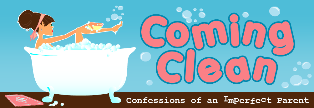 Coming Clean: Confessions of an Imperfect Parent