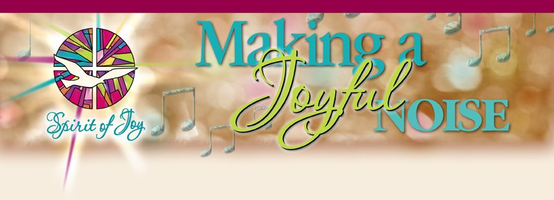 Making a Joyful Noise