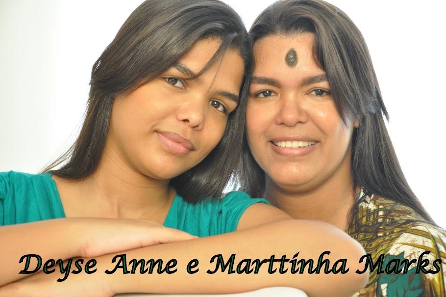 Deyse Anne e Marttinha Mark's