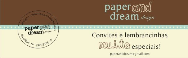 PAPER AND DREAM  .  design e convites personalizados