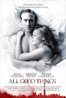 http://2.bp.blogspot.com/_G13XqMLyU2E/TSHokE-aJbI/AAAAAAAAAJ0/EAOcReV4yy4/s1600/All_Good_Things_movie_poster_1.jpg
