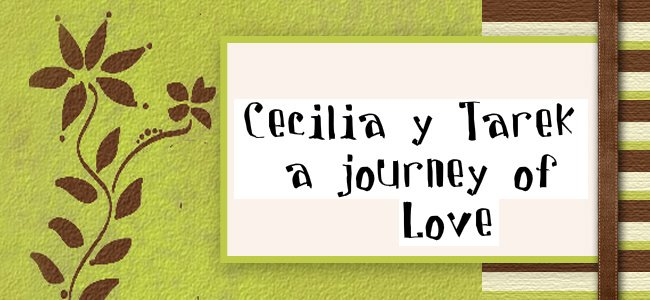Cecilia and Tarek  a journey of Love