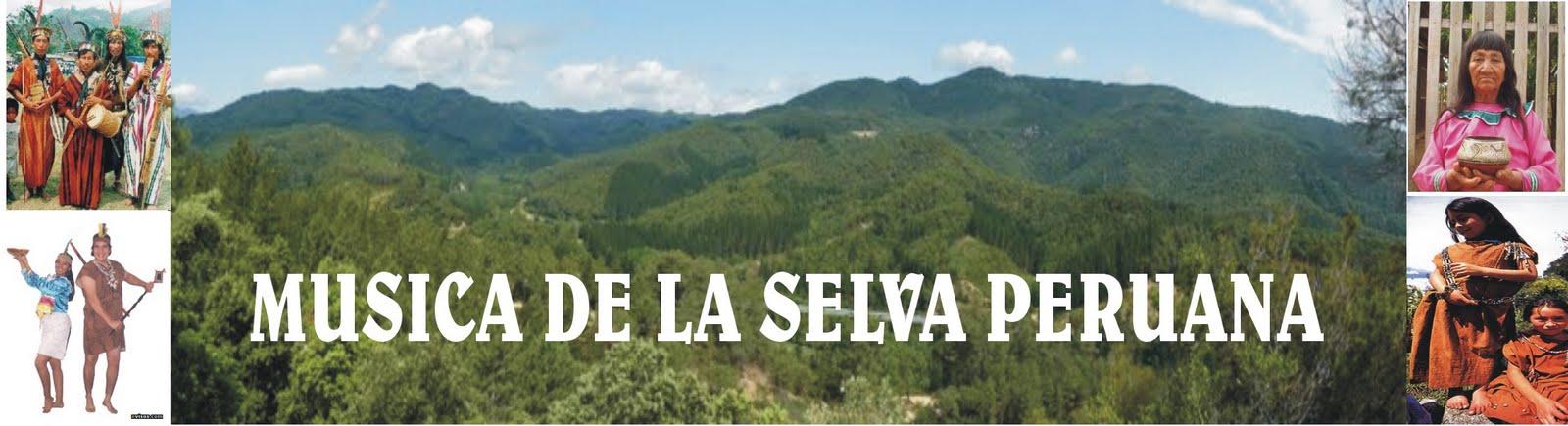 MUSICA DE LA SELVA PERUANA